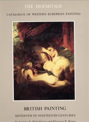 the-hermitage-catalogue-of-western-european-painting-british-painting-16th-to-19th-centuries-