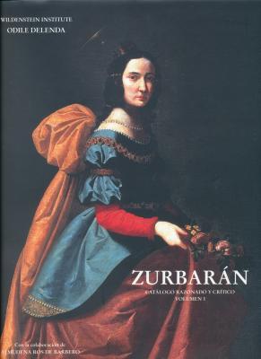 zurbaran-catalogo-razonado-y-critico-volumen-i