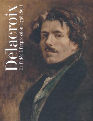 delacroix-de-l-idee-a-l-expression-1798-1863-