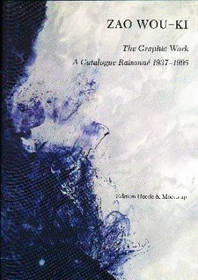 zao-wou-ki-the-graphic-work-a-catalogue-raisonnE-1937-1995