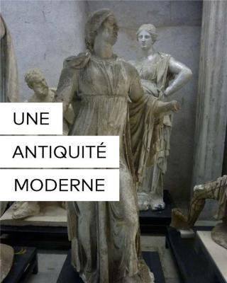 une-antiquite-moderne