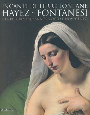 incanti-di-terre-lontane-hayez-fontanesi-e-la-pittura-italiana-tra-otto-e-novecento