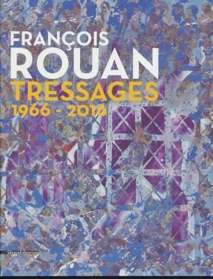 franÇois-rouan-tressages-1966-2016