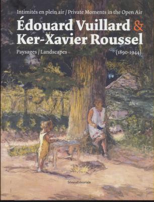 Edouard-vuillard-ker-xavier-roussel-intimitEs-en-plein-air-paysages-1890-1944-