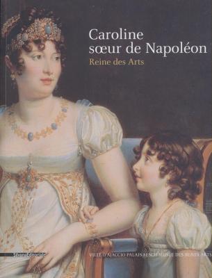 caroline-soeur-de-napolEon-reine-des-arts