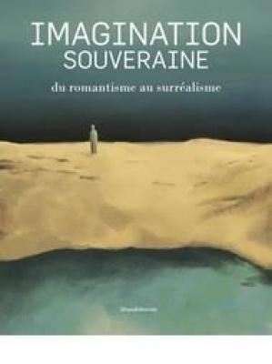 imagination-souveraine-du-romantisme-au-surrEalisme
