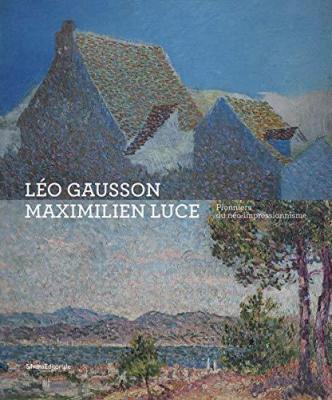 lEo-gausson-et-maximilien-luce-pionniers-du-nEo-impressionnisme