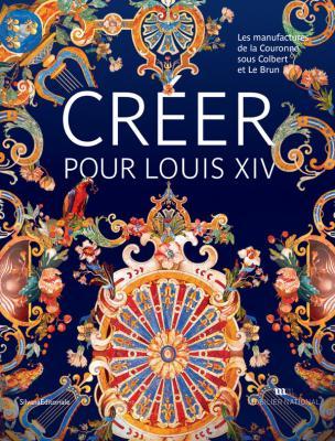 crEer-pour-louis-xiv-les-manufactures-de-la-couronne-sous-colbert-et-le-brun