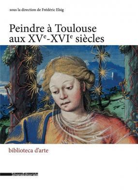 peindre-À-toulouse-aux-xv-xvie-siEcles