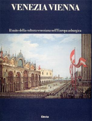 venezia-vienna-il-mito-della-cultura-veneziana-nell-europa-asburgica-