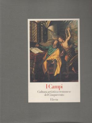 i-campi-cultura-artistica-cremonese-del-cinquecento-