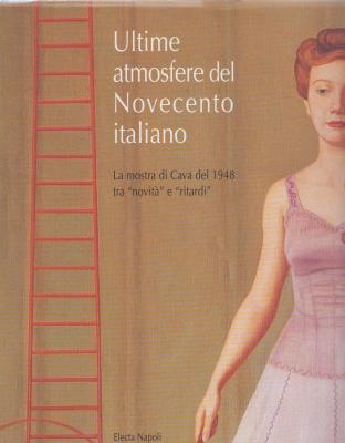 ultime-atmosfere-del-novecento-italiano-la-mostra-di-cava-del-1948-tra-novitÀ-e-ritardi-