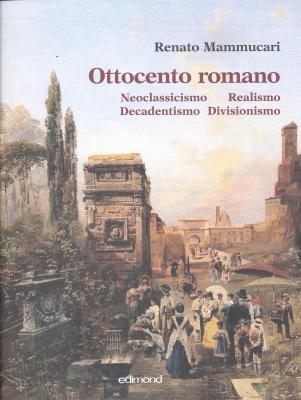 ottocento-romano-neoclassicismo-realismo-decadentismo-divisionismo