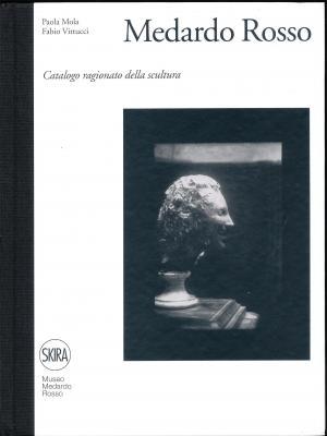 medardo-rosso-catalogo-ragionato-della-scultura