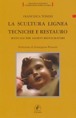 la-scultura-lignea-tecniche-e-restauro-manuale-per-allievi-restauratori