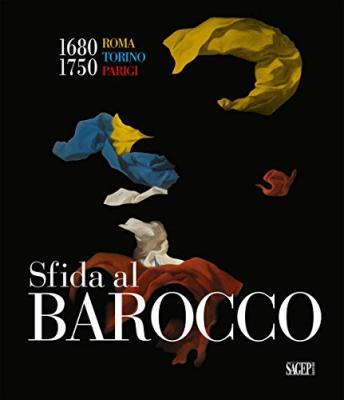 sfida-al-barocco-roma-torino-parigi-1680-1750-