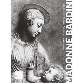 madonne-bardini-i-rilievi-mariani-del-secondo-quattrocento-fiorentino