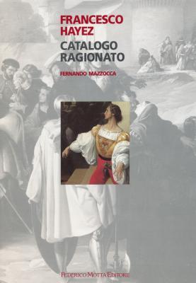 francesco-hayez-catalogo-ragionato