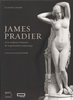 james-pradier-et-la-sculpture-franÇaise-de-la-gEnEration-romantique-catalogue-raisonnE