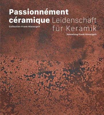 passionnEment-cEramique-collection-frank-nievergelt