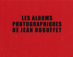 les-albums-photographiques-de-jean-dubuffet-the-photograph-albums-of-jean-dubuffet