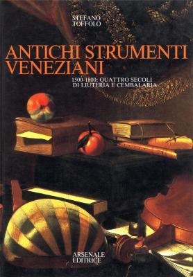 antichi-strumenti-veneziani-1500-1800-quattro-secoli-di-liuteria-a-cembalaria-