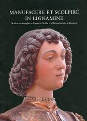 manufacere-et-scolpire-in-lignamine-scultura-e-intaglio-in-legno-in-sicilia-tra-rinascimento-