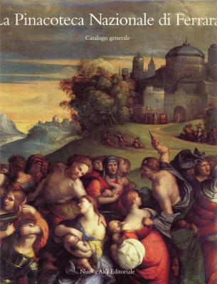 la-pinacoteca-nazionale-di-ferrara-catalogo-generale-