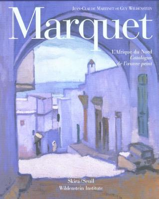 marquet-l-afrique-du-nord-catalogue-de-l-oeuvre-peint-