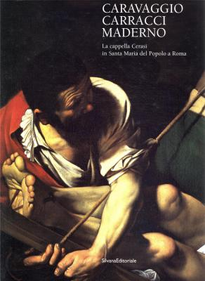 caravaggio-carracci-maderno-la-cappella-cerasi-in-s-maria-del-popolo-a-roma-