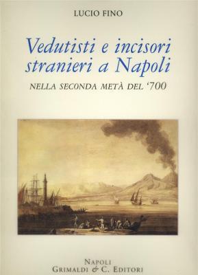 vedutisti-e-incisori-stranieri-a-napoli-nella-seconda-metÀ-del-'700-