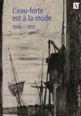 l-eau-forte-est-À-la-mode-1840-1910-un-renouveau-technique-et-esthEtique-au-xixe-siEcle