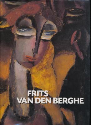 frits-van-den-berghe-1883-1939-met-een-volledig-geIllustreerde-kritische-en-gedocumenteerde-