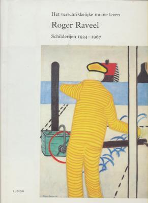 het-verschrikkelijke-mooie-leven-roger-raveel-schilderijen-1934-1967