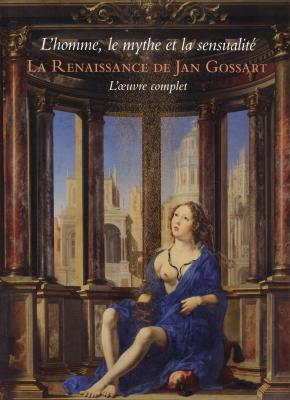 l-homme-le-mythe-et-la-sensualitE-la-renaissance-de-jan-gossert-l-oeuvre-complet-