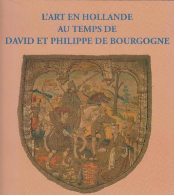 l-art-en-hollande-au-temps-de-david-et-philippe-de-bourgogne-