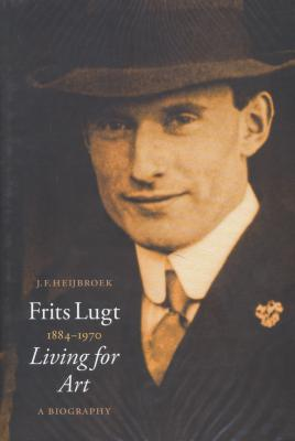 frits-lugt-1884-1970-living-for-art-a-biography