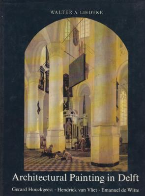 architectural-painting-in-delft-gerard-houckgeest-hendrick-van-vliet-emanuel-de-witte-