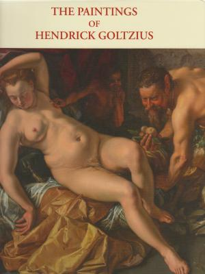 the-paintings-of-hendrick-goltzius-a-monograph-and-catalogue-raisonnE