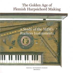 the-golden-age-of-flemish-harpsichord-making-a-study-of-the-mim-s-ruckers-instruments