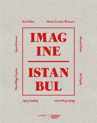 imagine-istanbul-ara-guler-ahmet-polat-ali-taptik-bieke-depoorter-atelier-bow-wow-sophie-call
