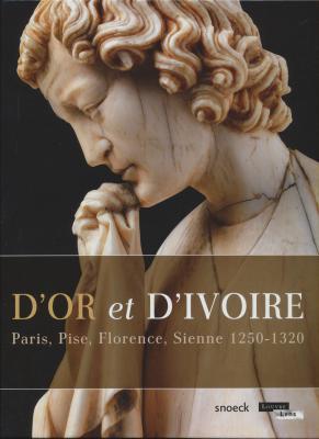 d-or-et-d-ivoire-paris-pise-florence-sienne-1250-1320