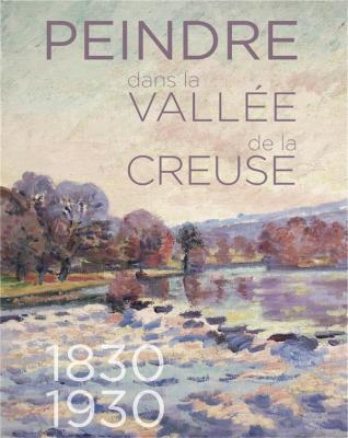 peindre-dans-la-vallEe-de-la-creuse-1830-1930