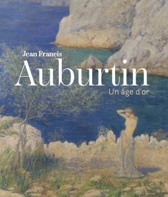 jean-francis-auburtin-un-age-d-or