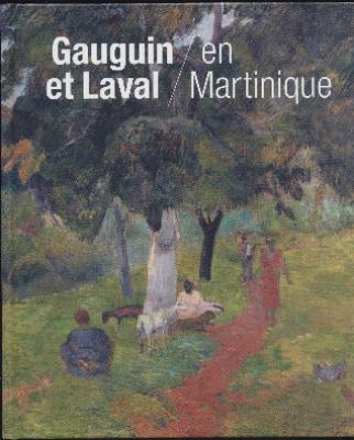 gauguin-et-laval-en-martinique