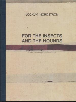 jockum-nordstrOm-for-the-insects-and-the-hounds
