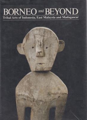borneo-and-beyond-tribal-arts-of-indonesia-east-malaysia-and-madagascar