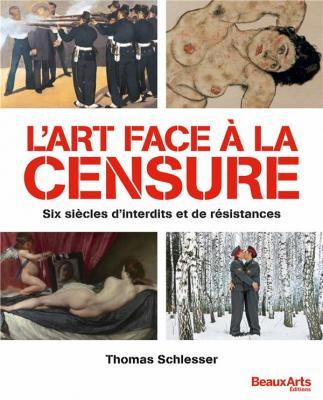 l-art-face-À-la-censure-six-siEcles-d-interdits-et-de-rEsistances