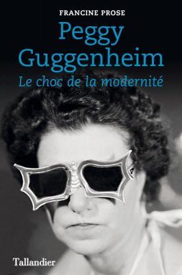 peggy-guggenheim-le-choc-de-la-modernitE