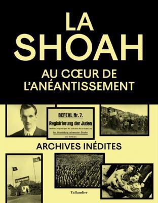 la-shoah-au-coeur-de-l-anEantissement